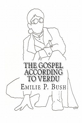 The Gospel According to Verdu by Emilie P. Bush