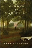 Murder at Mansfield Park by Lynn Shepherd