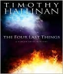 The Four Last Things by Timothy Hallinan