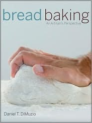 Bread Baking by Daniel T. DiMuzio