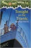Tonight on the Titanic (Magic Tree House, #17)