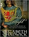 The Greatest Knight by Elizabeth Chadwick