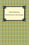 The Malleus Maleficarum of Heinrich Kramer and James Sprenger