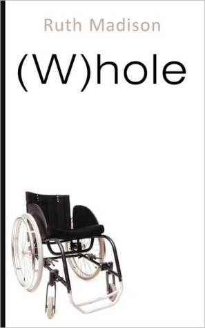 (W)hole by Ruth Madison