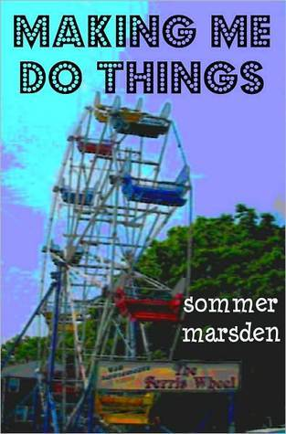 Making Me Do Things by Sommer Marsden
