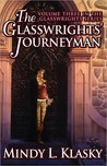 The Glasswrights' Journeyman (Glasswright, #3)