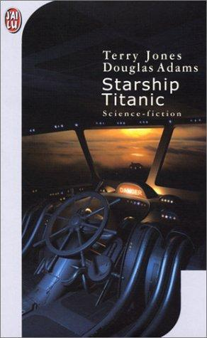 Starship Titanic by Douglas Adams