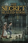 The Secret of the Sealed Room: A Mystery of Young Ben Franklin