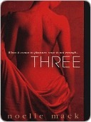 Three by Noelle Mack