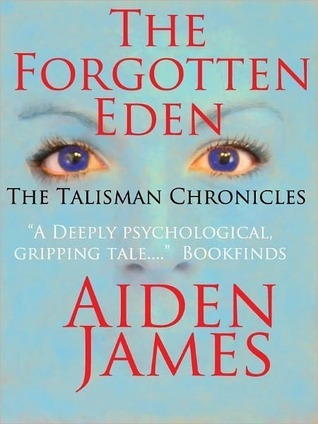 The Forgotten Eden by Aiden James