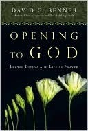 Opening to God by David G. Benner