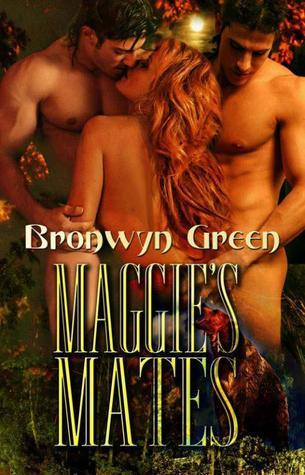Maggie's Mates [Multiple Partner Bear Shifter Erotic Romance] by Bronwyn Green