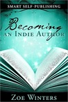 Smart Self-Publishing: Becoming an Indie Author