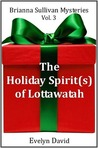 The Holiday Spirit(s) of Lottawatah (Brianna Sullivan Mysteries, #3)