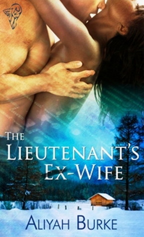 The Lieutenant's Ex-Wife by Aliyah Burke