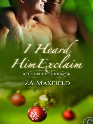 I Heard Him Exclaim by Z.A. Maxfield