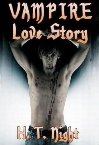 Vampire Love Story by H.T. Night