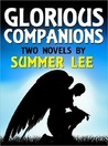 Glorious Companions: Two Novels