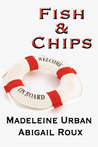Fish & Chips by Madeleine Urban