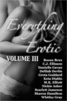 Everything Erotic Volume III
