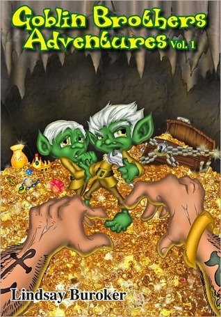 The Goblin Brothers Adventures by Lindsay Buroker