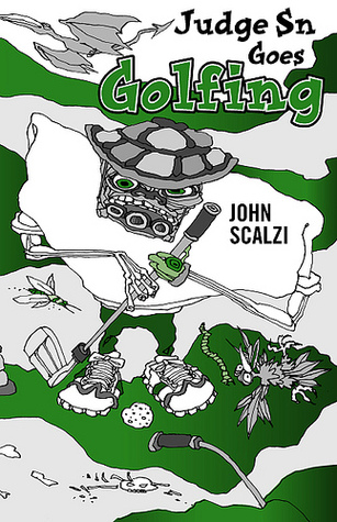 Judge Sn Goes Golfing by John Scalzi