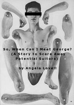 So, When Can I Meet George? (A Story to Scare Away Potential ... by Angela Lovell