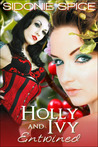 Holly and Ivy Entwined by Sidonie Spice
