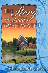 The Story of Sassy Sweetwater by Vera Jane Cook