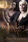 Shadow Love: Stalkers (Shadow Vampires, #1)