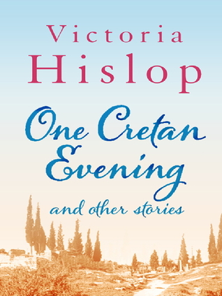One Cretan Evening and Other Stories by Victoria Hislop