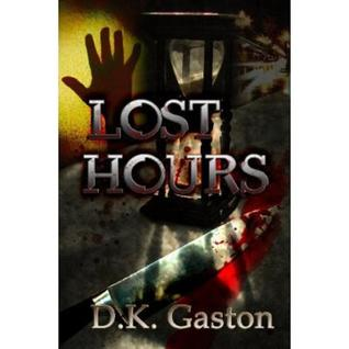 Lost Hours by D.K. Gaston