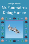 Mr. Planemaker's Diving Machine