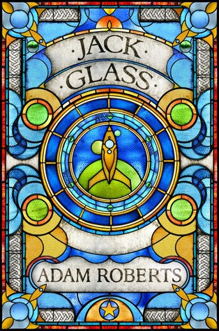 Jack Glass by Adam Roberts