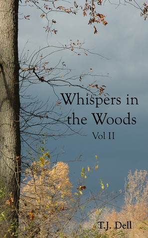 Whispers in the Woods, Vol. 2 by T.J. Dell