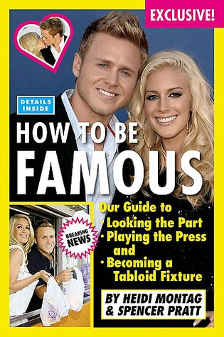 How to Be Famous by Heidi Montag