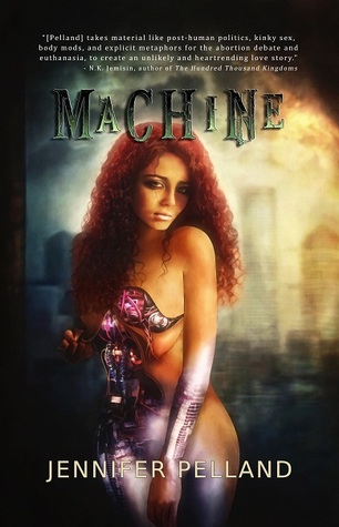 Machine by Jennifer Pelland