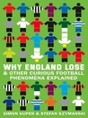 Why England Lose & Other Curious Football Phenomena Explained