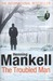 The Troubled Man (Kurt Wallander Mystery)