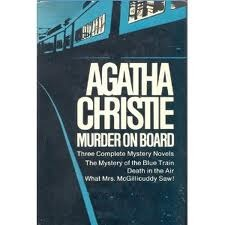 Murder on Board (The Mystery of the Blue Train / What Mrs. McGillicuddy Saw /Death in the Air)
