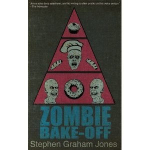Zombie Bake-Off by Stephen Graham Jones