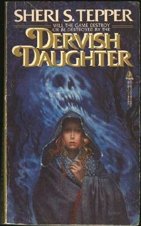 Dervish Daughter by Sheri S. Tepper