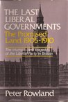 The Last Liberal Governments, Vol. 1: The Promised Land, 1905-1910