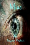 Mine by Regina Puckett