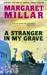 A stranger in my grave by Margaret Millar