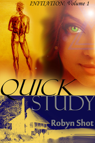 Quick Study by Robyn Shot
