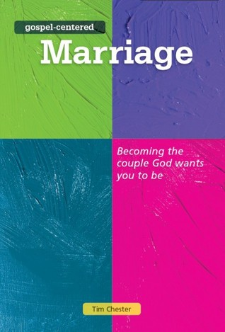 Gospel-Centered Marriage by Tim Chester