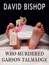Who Murdered Garson Talmadge (Matt Kile Mystery, #1)