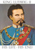 King Ludwig II: His Life - His End