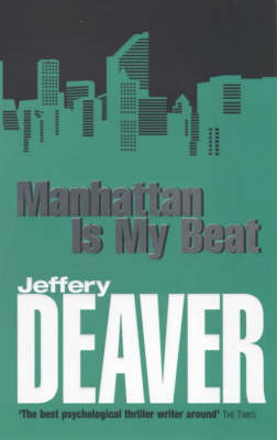 Manhattan Is My Beat by Jeffery Deaver